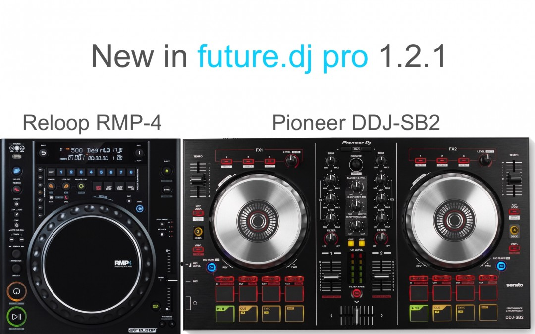 future.dj pro 1.2.1 with new Reloop and Pioneer controllers