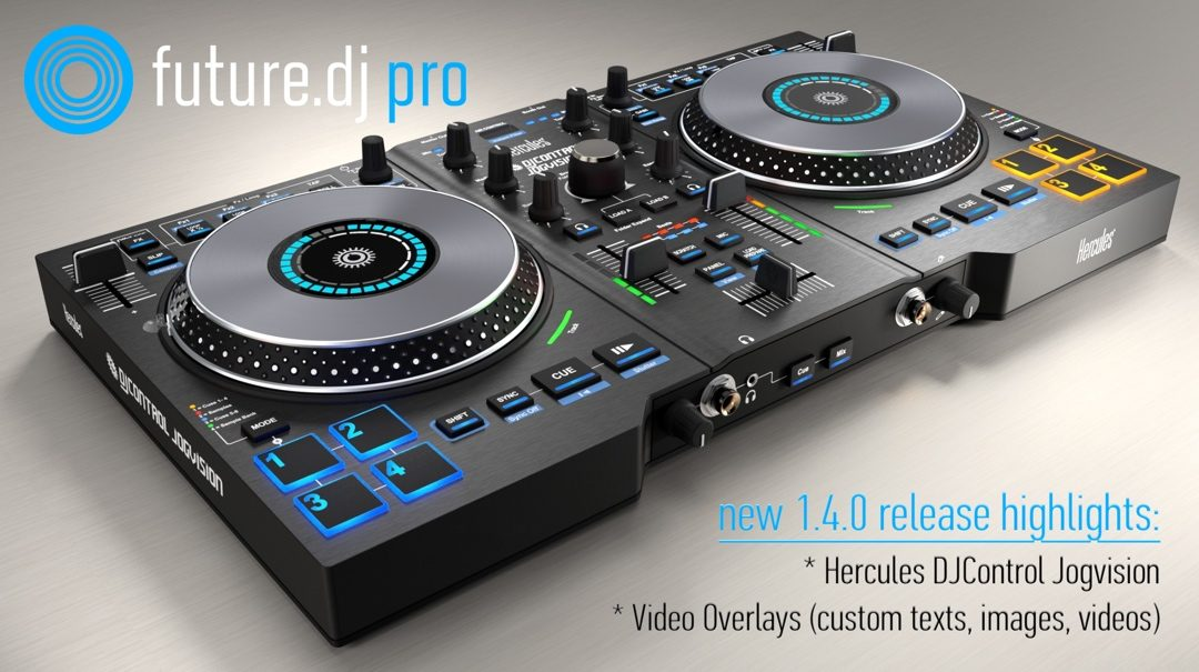 future.dj pro 1.4.0 with Video Overlays and Hercules Jogvision support