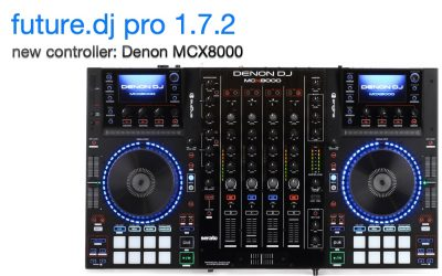future.dj pro 1.7.2 with Denon MCX8000 support