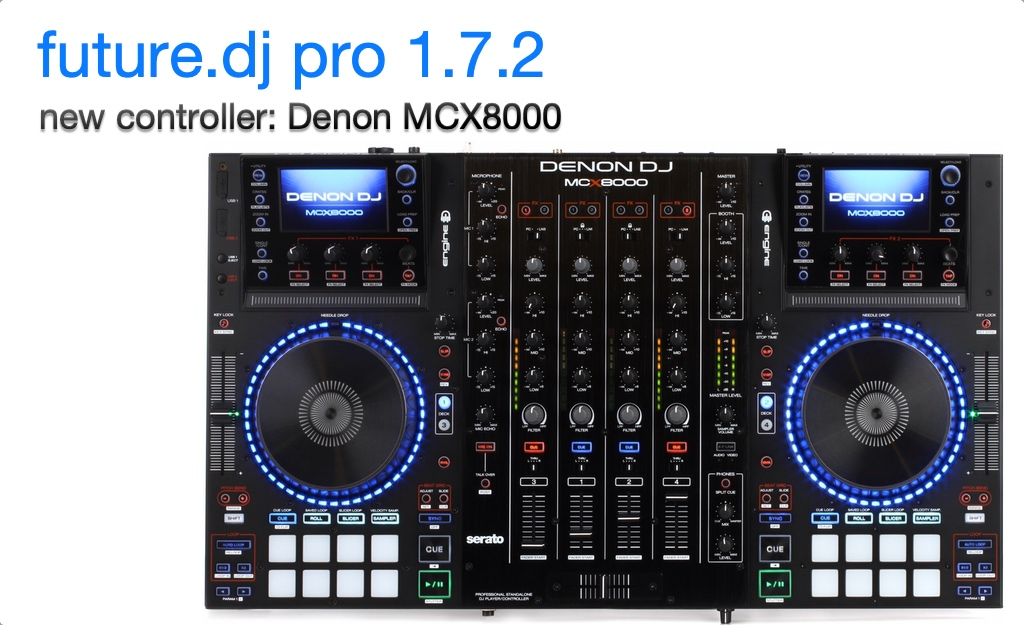 future dj pro 1 7 2 with Denon MCX8000 support - Xylio