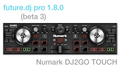 future dj pro 1.8 beta 3 and Numark DJ2GO Touch