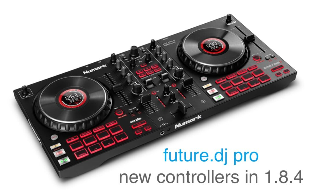 future.dj pro 1.8.4 with new Numark controllers